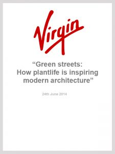 Virgin: Green streets: How plantlife is inspiring modern architecture
